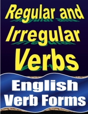 Regular and Irregular Verbs: English Verb Forms (eBook)