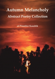 Autumn Melancholy : Abstract Poetry Collection