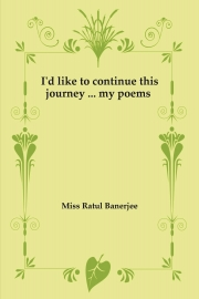 I'd like to continue this journey .... my poems