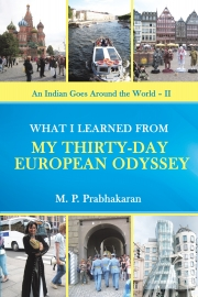 An Indian Goes Around the World - II: WHAT I LEARNED FROM MY THIRTY-DAY EUROPEAN ODYSSEY