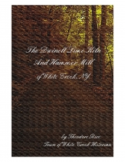 The Dwinell Limekiln and Hammer Mill of White Creek, NY (eBook)