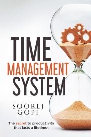 Time Management System: The Secret to Productivity that Lasts a Lifetime
