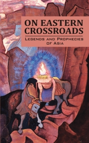 On Eastern Crossroads (Legends and Prophecies of Asia)