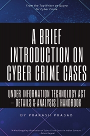 A Brief Introduction on Cyber Crime Cases under Information Technology Act: Details & Analysis