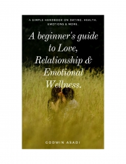 A beginner's guide to Love, Relationship & Emotional Wellness. (eBook)