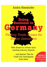 Doing Business in Germany : Visiting Trade Shows for Indian Executives (eBook)