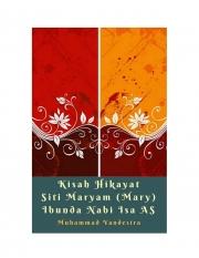 Kisah Hikayat Siti Maryam (Mary) Ibunda Nabi Isa AS (eBook)