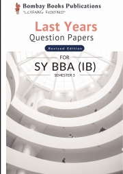 Last Year Question Papers For SY BBA (IB) SEMESTER-3 Revised Edition