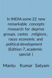 In INDIA some 22  new remarkable   concepts /research  for  deprive groups,  castes    ,religions ,  races  economic  and  political development      (Edition-7, academic   special  )