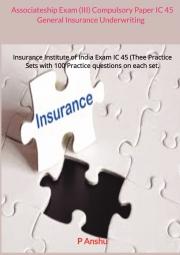 Associateship Exam (III) Compulsory Paper IC 45 General Insurance Underwriting