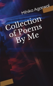 Collection of Poems by Me