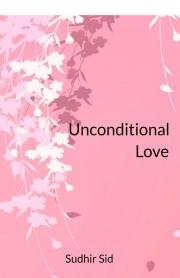UNCONDITIONAL LOVE (eBook)