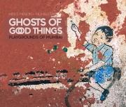 Ghosts of good things (eBook)