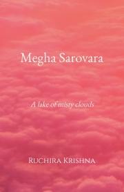 Megha Sarovara- A lake of misty clouds