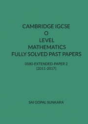 CAMBRIDGE IGCSE O LEVEL MATHEMATICS [0580] FULLY SOLVED PAST PAPERS - PAPER  2 [VARIANT 2]