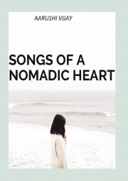 Songs of a Nomadic Heart : A Collection of Poetry