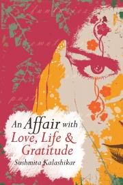 An Affair with Love, Life & Gratitude