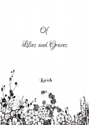 Of Lilies and Graves