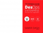 The DesOps Enterprise: (Volume-1) The Overview & Culture -- Re-invent Your Organization (eBook)