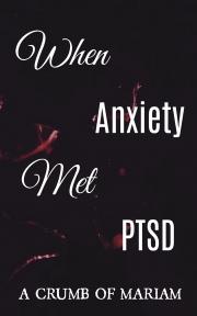 When Anxiety Met PTSD