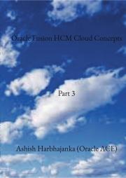 Oracle Fusion HCM Cloud Concepts - Part 3