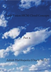 Oracle Fusion HCM Cloud Concepts - Part 4