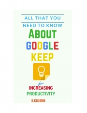 All That You Need To Know About Google Keep for Increasing Productivity (eBook)