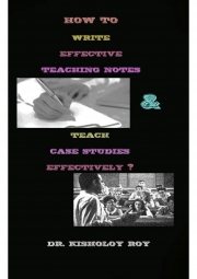How to Write Effective Teaching Notes & Teach Case Studies Effectively? (eBook)