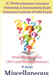 Fellowship & Associateship Exam (III) IC 78 Miscellaneous Insurance Model Practice Test