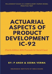 Fellowship Exam (III) IC 92 Actuarial Aspects of Product Development