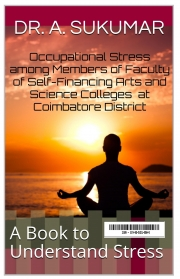 Occupational Stress among Members of Faculty of Self-Financing Arts and Science Colleges  at Coimbatore District (eBook)