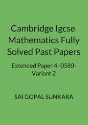CAMBRIDGE IGCSE MATHEMATICS FULLY SOLVED PAST PAPER 4-0580 | Pothi com
