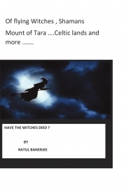 Of flying Witches , Shamans  Mount of Tara ….Celtic lands and more …….