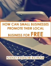 HOW CAN SMALL BUSINESS PROMOTE THEIR LOCAL BUSINESS FOR FREE (eBook)