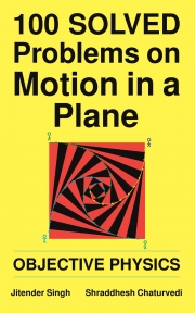 100 Solved Problems on Motion in a Plane