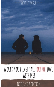 Would you please fall out of love with me?
