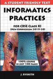 Informatics Practices for CBSE Class XI New Curriculum 2019-20