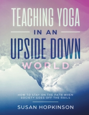Teaching Yoga in an Upside-Down World