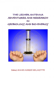 THE LECHER ANTENNA ADVENTURES AND RESEARCH IN GEBIOLOGY AND BIO-ENERGY second edition (eBook)