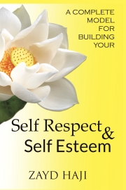 A Complete Model For Building Your Self Respect And Self Esteem