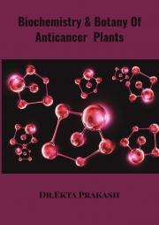 Biochemistry & Botany Of Anticancer Plants