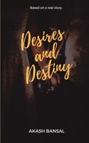 Desires and Destiny