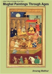 Mughal Paintings Through Ages