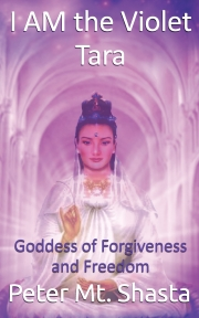 I AM the Violet Tara, Goddess of Forgiveness and Freedom