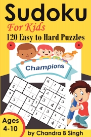 Sudoku for Kids - Champions (120 Easy to Hard Puzzles)