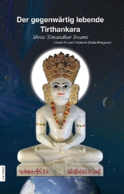 The Current Living Tirthankara Shree Simandhar Swami (In German) (eBook)