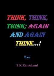 THINK, THINK, THINK; AGAIN AND AGAIN THINK...! (eBook)