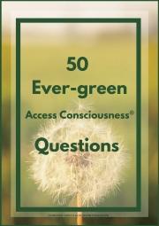 50 Ever-green Access Consciousness® Questions (eBook)