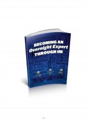 Becoming An Overnight Expert Through IM (eBook)