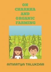 ON CHARKHA AND ORGANIC FARMING